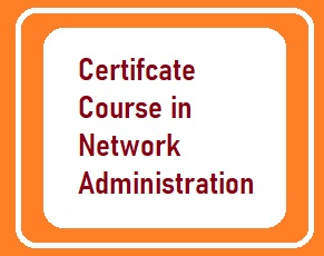 Certificate Course in Network Administration [6 Weeks]